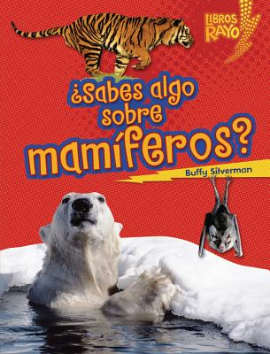 +Sabes algo sobre mamfferos?/ Do You Know about Mammals? By Silverman, Buffy